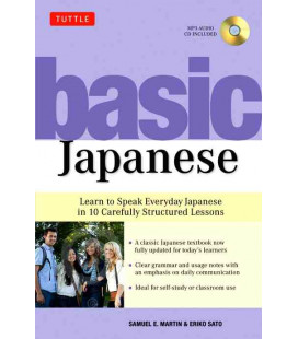 Basic Japanese - Learn to Speak Everyday Japanese in 10 Carefully Structured Lessons (Audio CD inclus)