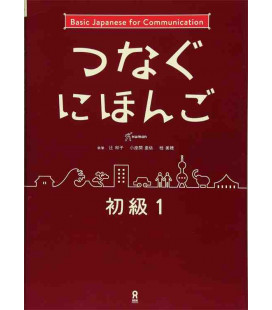 Tsunagu Nihongo - Basic Japanese for Communication 1 (Book + Free audio download)