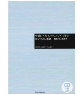 Learning Business Japanese with role-playing (Intermediate Level) - CD inclus