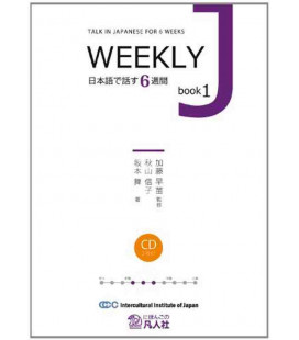 Weekly J (Talk in Japanese for 6 Weeks) - Book 1 (2 CD inclus)