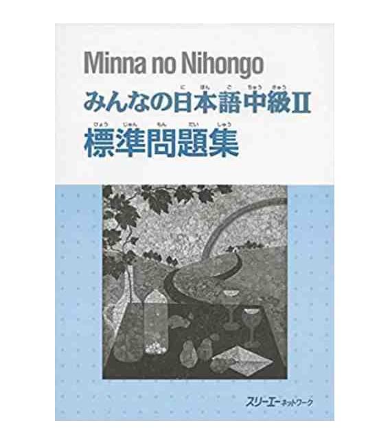 Minna no Nihongo - Niveau Intermédiaire 2 - Cahier d'exercices (Chukyu 2 - Hyojun mondaishu)