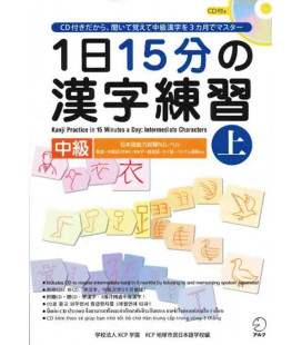 1 Nichi 15 bu no Kanji Renshu - Kanji Practice in 15 Minutes a day - Vol 1 Intermediate - CD Inclus
