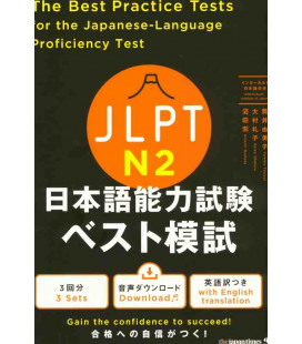 The Best Practice Tests for the Japanese-Language Proficiency Test N2 (Incl. Audio/MP3 à télécharger)