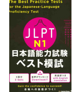The Best Practice Tests for the Japanese-Language Proficiency Test N1 (Incl. Audio/MP3 à télécharger)