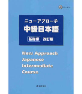 New Approach Japanese Intermediate Course (2 CDs Inclus)