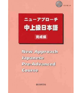New Approach Japanese Pre-Advanced Course (2 CDs Inclus)