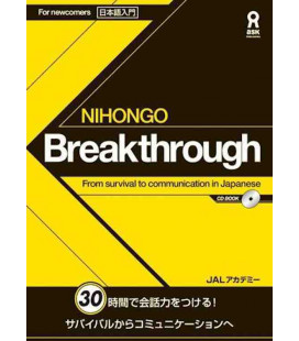 Nihongo Breakthrough - From survival to communication in Japanese (CD Inclus)