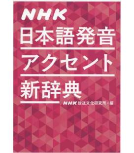 NHK Nihongo Hatsuon Akusento Shin Jiten (Dictionnaire des accents et de la prononciation)