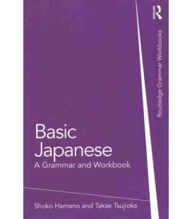 Basic Japanese. A Grammar and Workbook