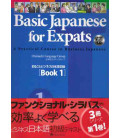 Basic Japanese for Expats 1 - A Practical Course in Business Japanese (CD inclus)