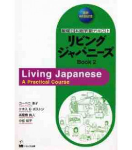 Living Japanese (Book 2) - A Practical Course (CD inclus)