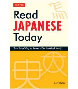 Read Japanese Today - The Easy Way to Learn 400 Practical Kanji
