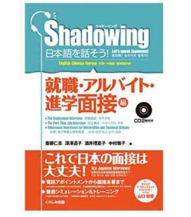 Shadowing - Let's Speak Japanese (Employement & Part-time Job & Admissions Interviews) (contient 2 CDs)
