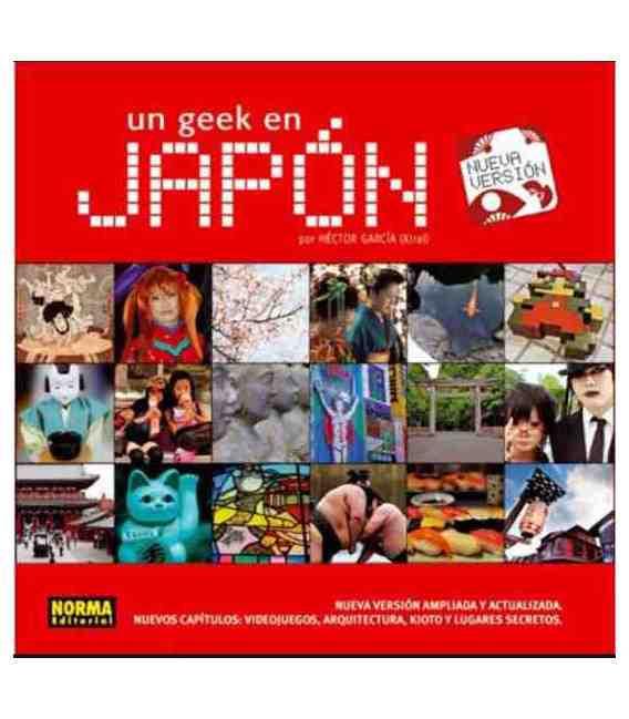 Un geek en Japón (Nueva versión ampliada y actualizada)